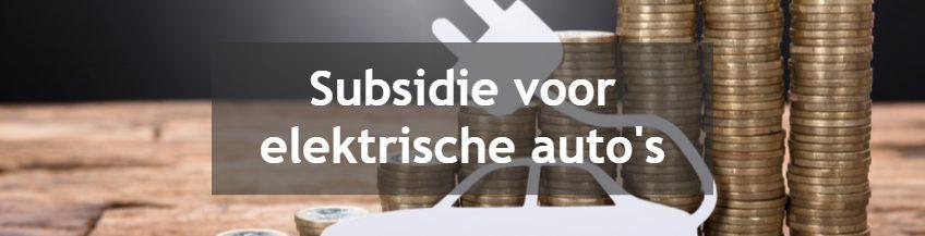 subsidie voor elektrische auto's