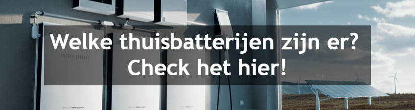 Opslag van energie - Welke thuisbatterijen zijn er